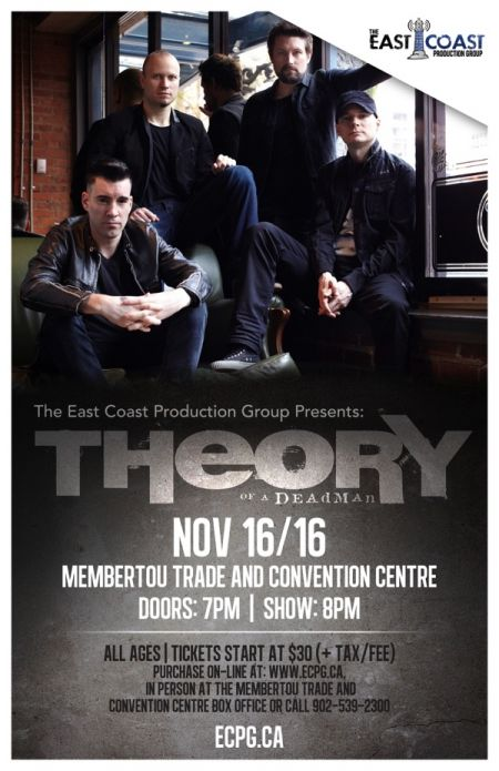 The East Coast Production Group PRESENTS: THEORY OF A DEADMAN at Membertou Trade & Convention Centre - Kluskap Room Wed Nov 16 2016 at 8:00 pm
