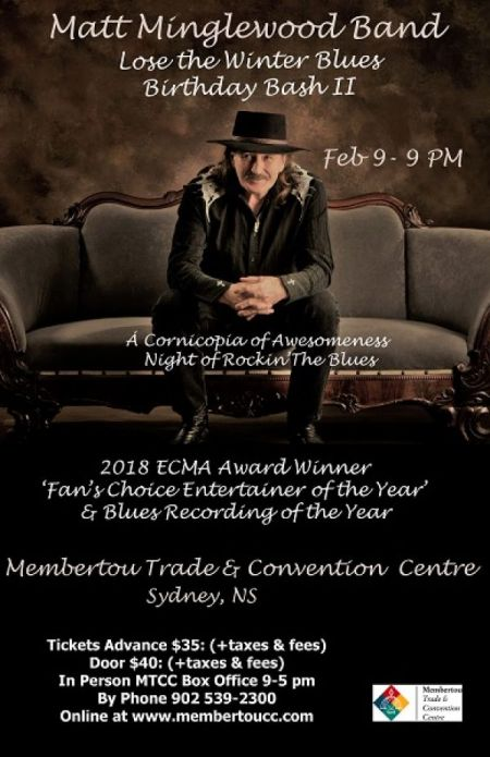 Lose the Winter Blues � Birthday Bash II: MATT MINGLEWOOD BAND at Membertou Trade & Convention Centre - Kluskap Room Sat Feb 9 2019 at 9:00 pm